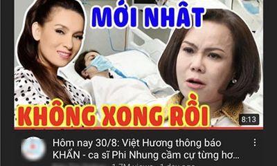 Tin tức giải trí mới nhất ngày 31/8: Người thân bức xúc kênh YouTube đưa tin Phi Nhung không qua khỏi