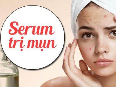 Serum trị mụn nào tốt nhất? Lưu ý chọn serum đặc trị mụn cho nam và nữ