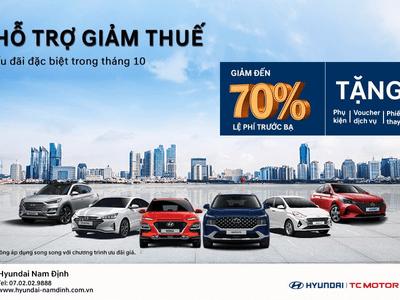 """Giảm thuế tới 70%: Hyundai Nam Định """"hút"""" khách mua xe"""