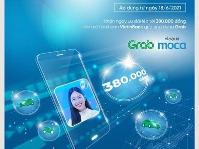 Khuyến mãi người dùng mở tài khoản VietinBank trực tuyến từ ứng dụng Grab